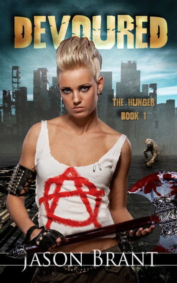 Devoured (The Hunger #1) ebook by Jason Brant