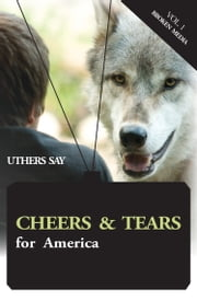 Cheers and Tears for America; Broken Media - Discredits Multinational Media Conglomerates ebook by Uthers Say