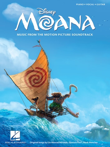 Moana Songbook - Music from the Motion Picture Soundtrack ebook by Lin-Manuel Miranda
