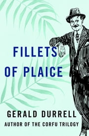 Fillets of Plaice ebook by Gerald Durrell
