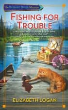 Fishing for Trouble ebook by Elizabeth Logan