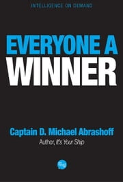 Everyone a Winner ebook by Captain D. Michael Abrashoff