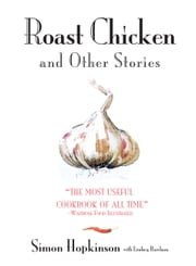 Roast Chicken and Other Stories ebook by Simon Hopkinson