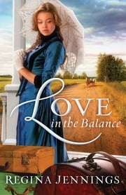 Love in the Balance (Ladies of Caldwell County Book #2) ebook by Regina Jennings