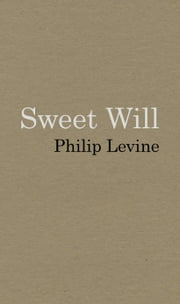 Sweet Will ebook by Philip Levine