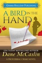 A Bird in the Hand ebook by Dane McCaslin