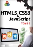 HTML5, CSS3, JavaScript Tome 2 ebook by Michel Martin