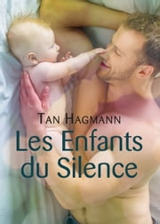 Les Enfants du Silence ebook by Tan Hagmann