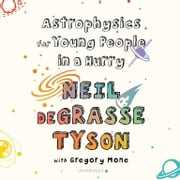 Astrophysics for Young People in a Hurry Áudiolivro by Neil deGrasse Tyson, Gregory Mone, Gabrielle de Cuir