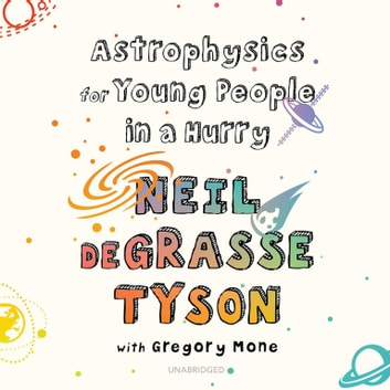 Astrophysics for Young People in a Hurry audiolibro by Neil deGrasse Tyson,Gregory Mone,Gabrielle de Cuir