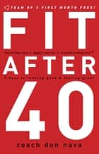 Fit after 40 ebook by Don Nava