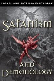 Satanism and Demonology ebook by Lionel and Patricia Fanthorpe