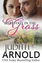 Barefoot In the Grass ebook by Judith Arnold