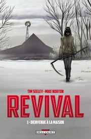 Revival T01 - Bienvenue à la maison ebook by Tim Seeley, Mike Norton