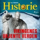Vikingenes ukjente verden audiobook by All Verdens Historie