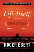 Life Itself ebook by Roger Ebert