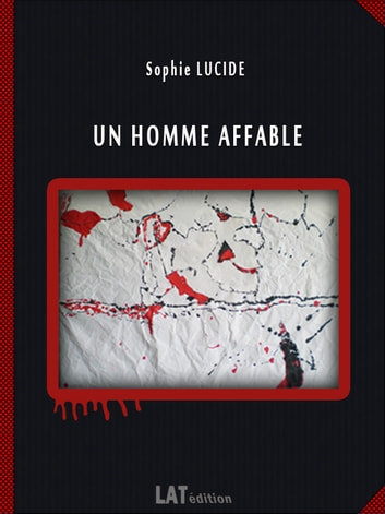 Un homme affable ebook by Sophie LUCIDE