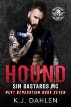 Hound - Sin's Bastards Next Generation, #7 ebook by Kj Dahlen