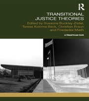 Transitional Justice Theories ebook by Susanne Buckley-Zistel,Teresa Koloma Beck,Christian Braun,Friederike Mieth