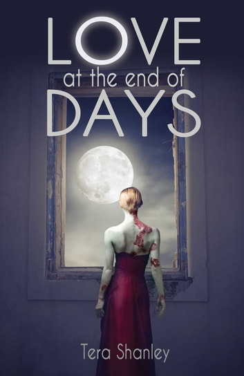 Love at the End of Days ebook by Tera Shanley
