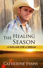 The Healing Season ekitaplar by Catherine Evans
