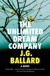 The Unlimited Dream Company: A Novel ebook by J. G. Ballard