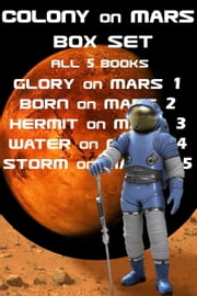 Colony on Mars Books 1-5 The Complete Box Set ebook by Kate Rauner