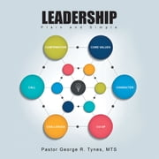 Leadership - Plain and Simple ebook by Pastor George R. Tynes MTS