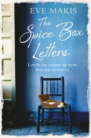 The Spice Box Letters - A Novel ebook by Eve Makis