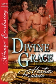 Divine Grace ebook by Heather Rainier