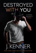 Destroyed With You ebook by