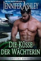 Die Küsse der Wächterin ebook by Jennifer Ashley