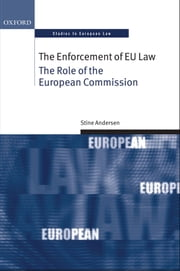 The Enforcement of EU Law: The Role of the European Commission ebook by Stine Andersen