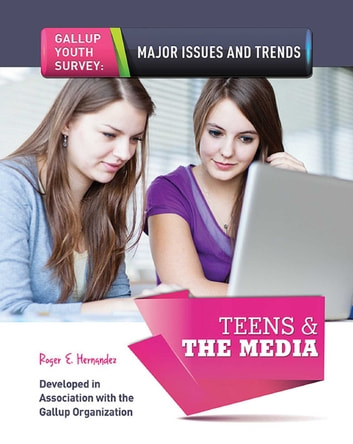 Teens & The Media eBook by Roger E. Hernandez