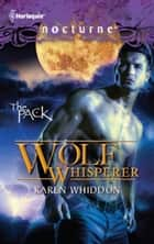 Wolf Whisperer ebook by Karen Whiddon