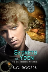 Secrets of Yden ebook by S.G. Rogers