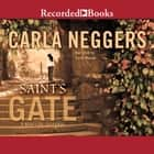 Saint's Gate audiobook by Carla Neggers