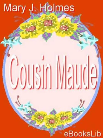 Cousin Maude ebook by Mary J. Holmes