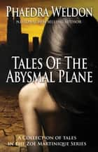 Tales Of The Abysmal Plane ebook by