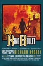 King Bullet (Sandman Slim, Book 12) ebook by Richard Kadrey