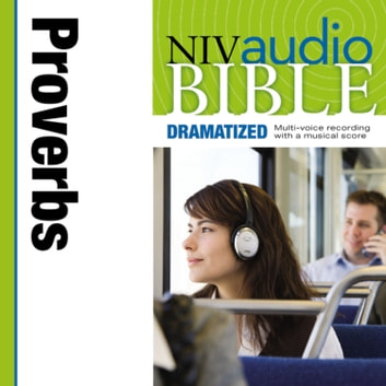 Dramatized Audio Bible - New International Version, NIV: (19) Proverbs audiobook by Zondervan