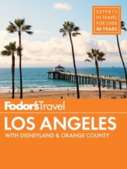 Fodor's Los Angeles - with Disneyland & Orange County ebook by Fodor's Travel Guides