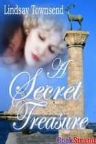A Secret Treasure ebook by Lindsay Townsend
