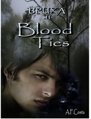 Blood Ties (Bruxa 2) ebook by A.F Costa