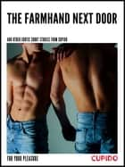 The Farmhand Next Door - and other erotic short stories ebook by Cupido, Saga Egmont