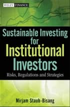 Sustainable Investing for Institutional Investors ebook by Mirjam Staub-Bisang