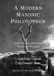 A Modern Masonic Philosopher ebook by Michael R. Poll