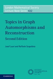 Topics in Graph Automorphisms and Reconstruction ebook by Josef Lauri,Raffaele Scapellato