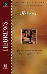 Shepherd's Notes: Hebrews ebook by Dana Gould