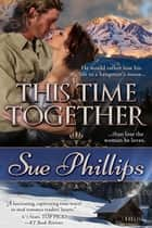This Time Together ebook by Sue Phillips